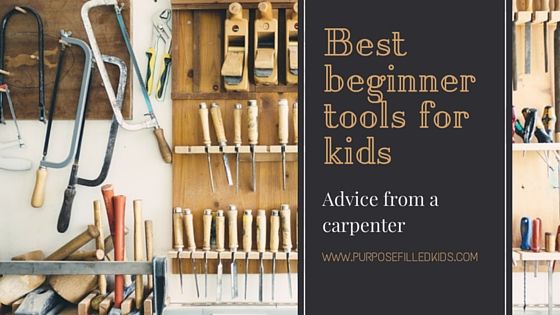 Best Beginning Tools for Kids
